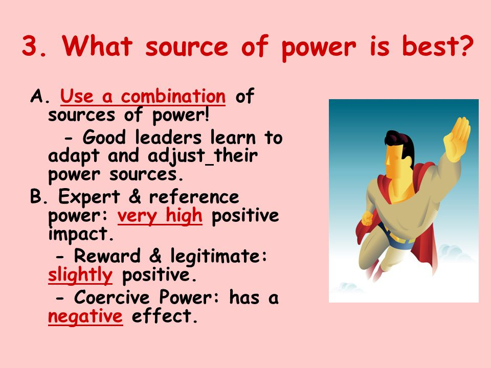 3. What source of power is best