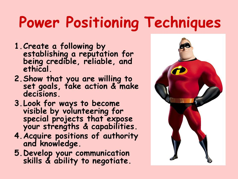 Power Positioning Techniques