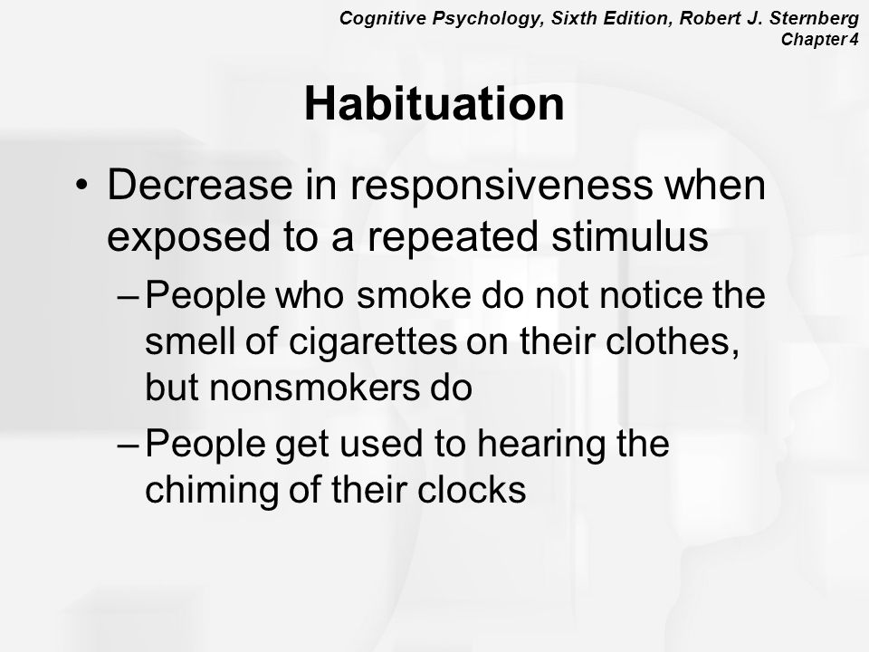 Habituation Decrease in responsiveness when exposed to a repeated stimulus.