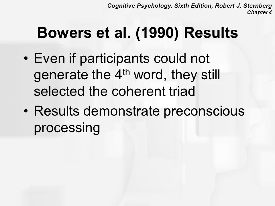 Bowers et al. (1990) Results Even if participants could not generate the 4th word, they still selected the coherent triad.