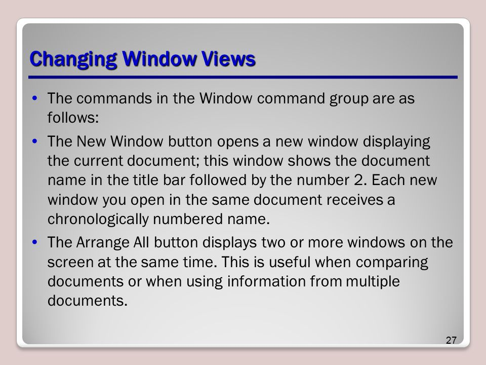 Changing Window Views The commands in the Window command group are as follows: