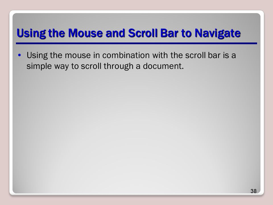 Using the Mouse and Scroll Bar to Navigate