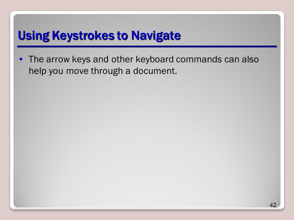 Using Keystrokes to Navigate