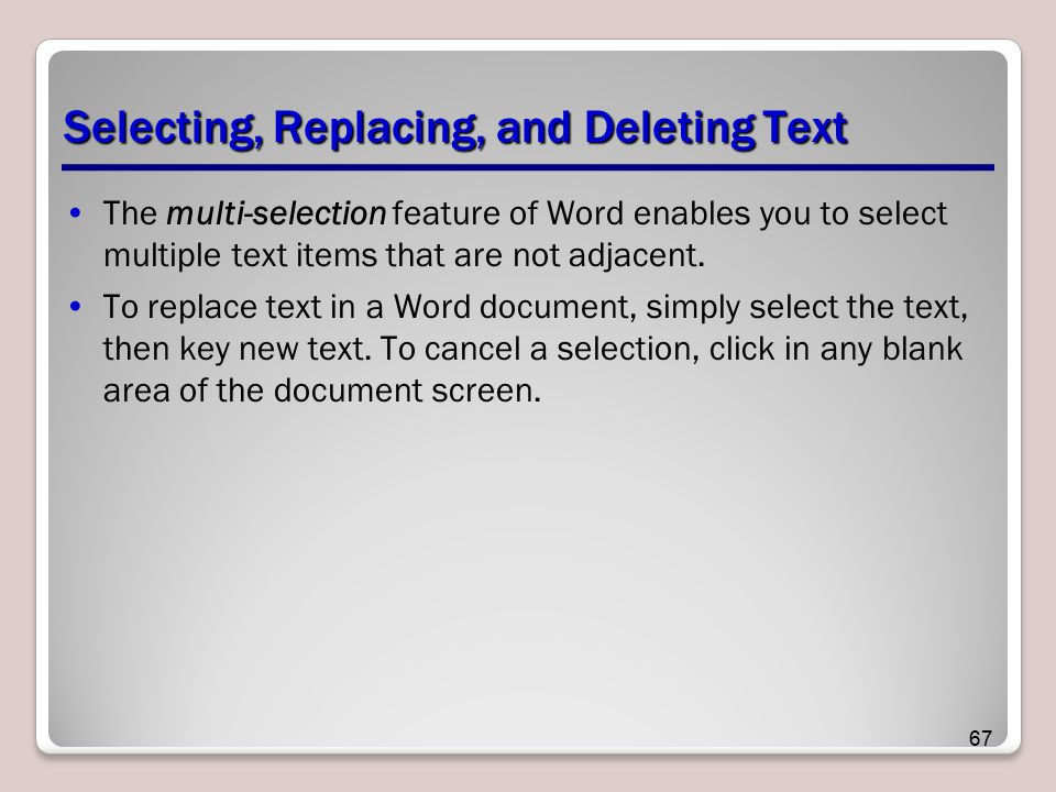 Selecting, Replacing, and Deleting Text