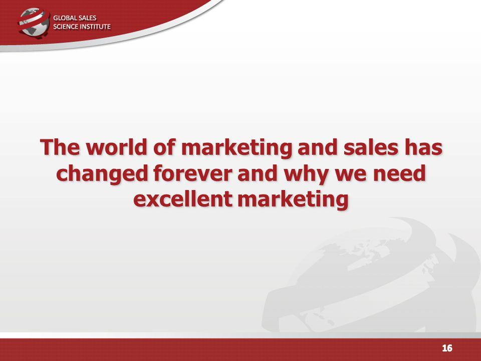 The world of marketing and sales has changed forever and why we need excellent marketing
