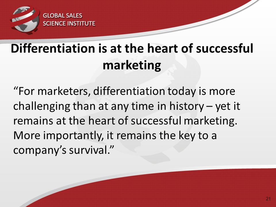 Differentiation is at the heart of successful marketing