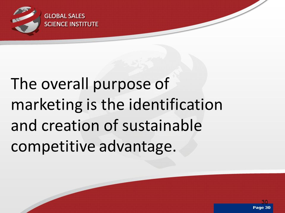 Thursday, 13 April 2017 The overall purpose of marketing is the identification and creation of sustainable competitive advantage.