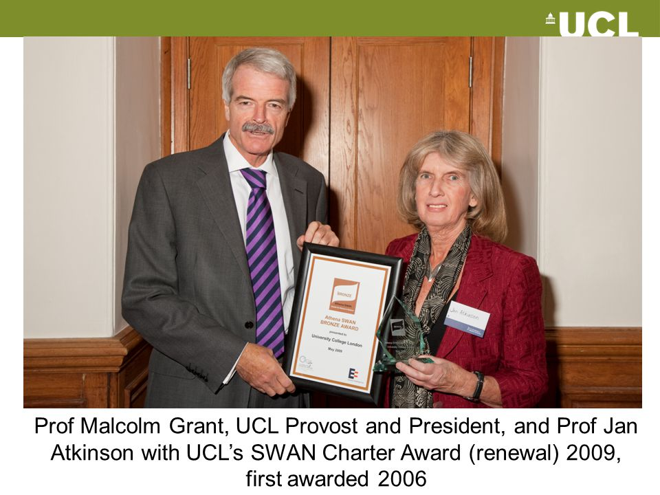 Prof Malcolm Grant, UCL Provost and President, and Prof Jan Atkinson with UCL's SWAN Charter Award (renewal) 2009, first awarded 2006