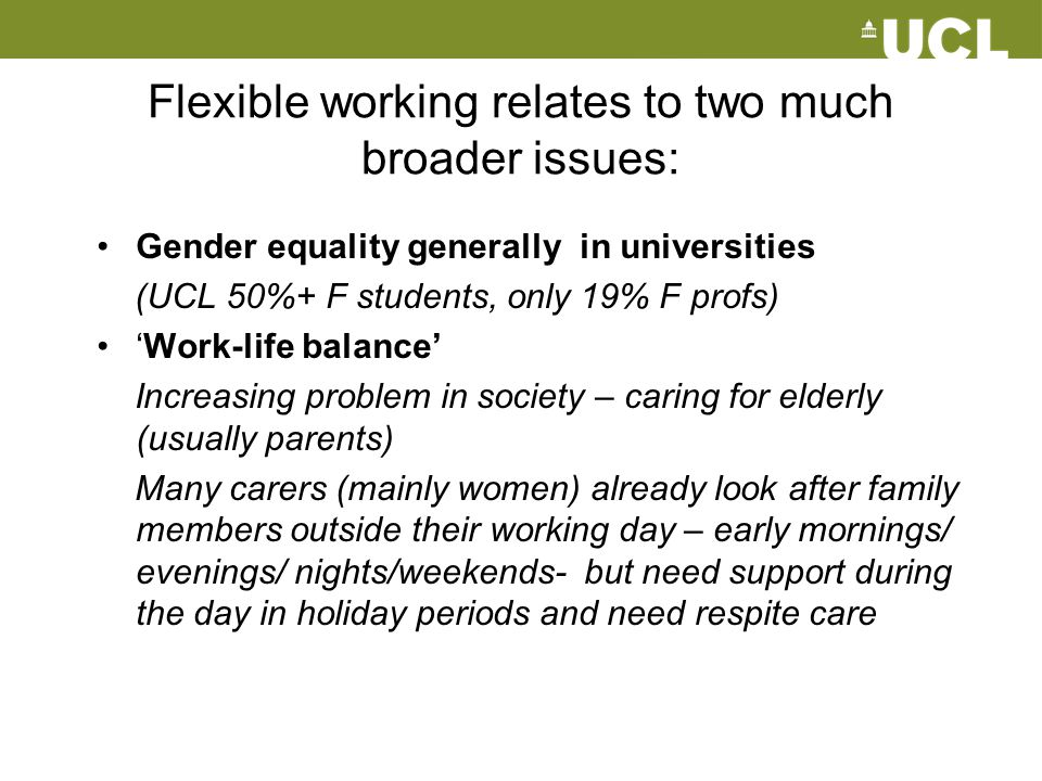 Flexible working relates to two much broader issues:
