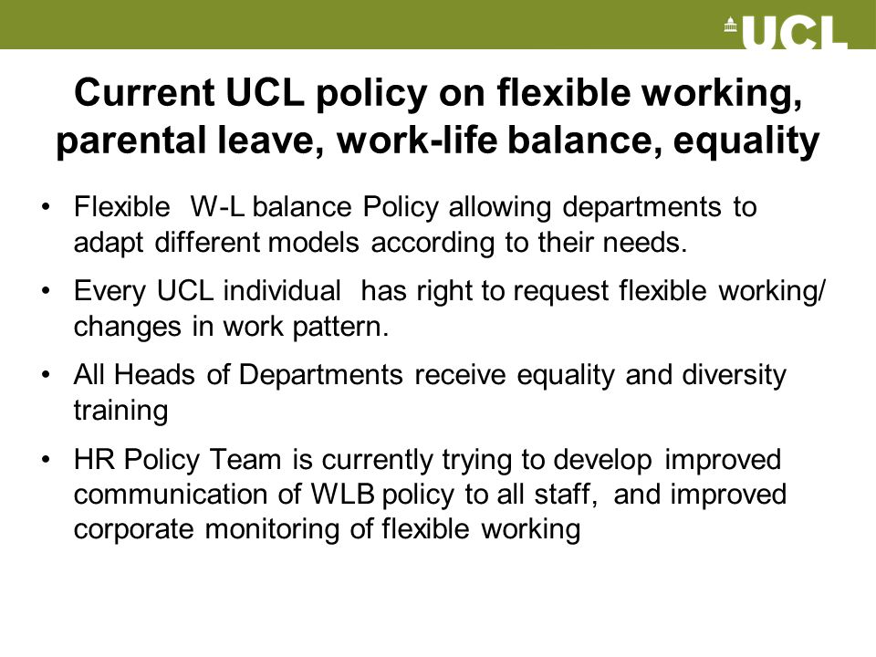 Current UCL policy on flexible working, parental leave, work-life balance, equality