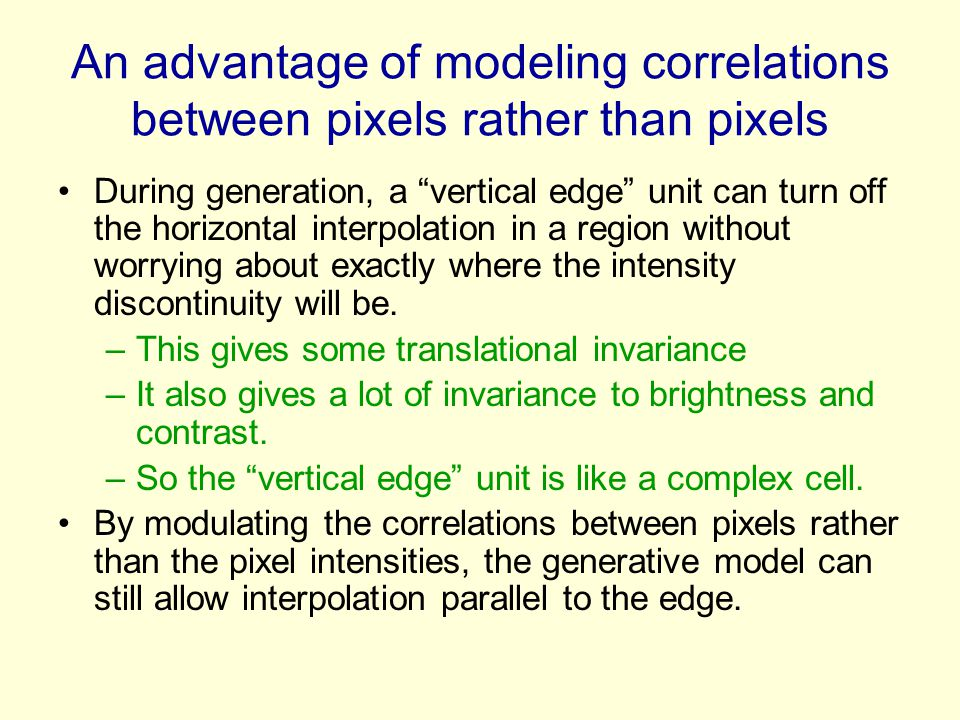 An advantage of modeling correlations between pixels rather than pixels