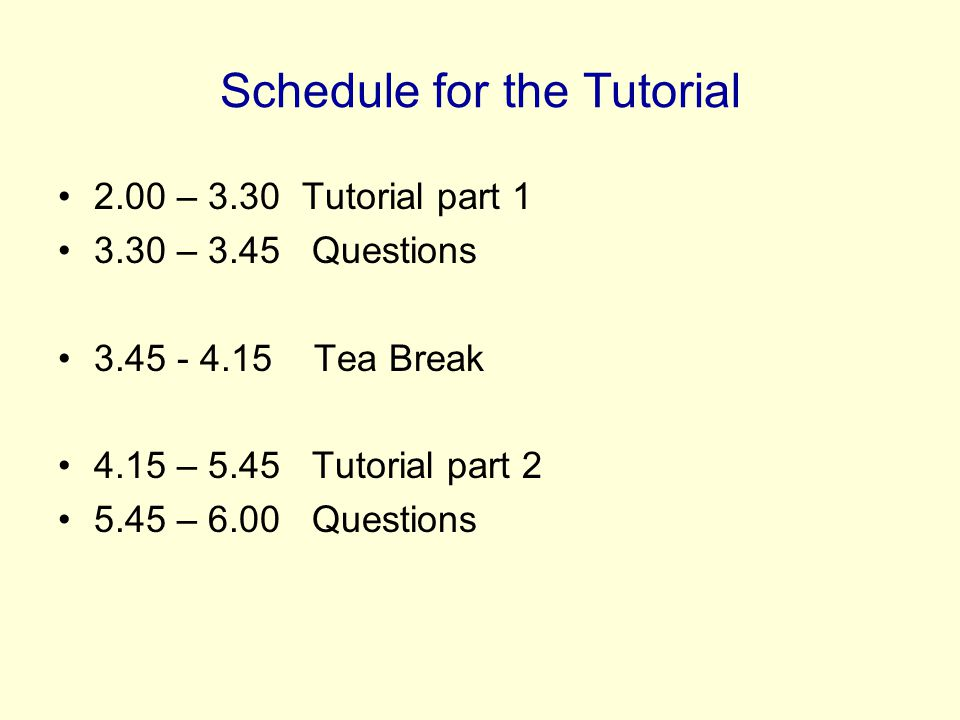 Schedule for the Tutorial