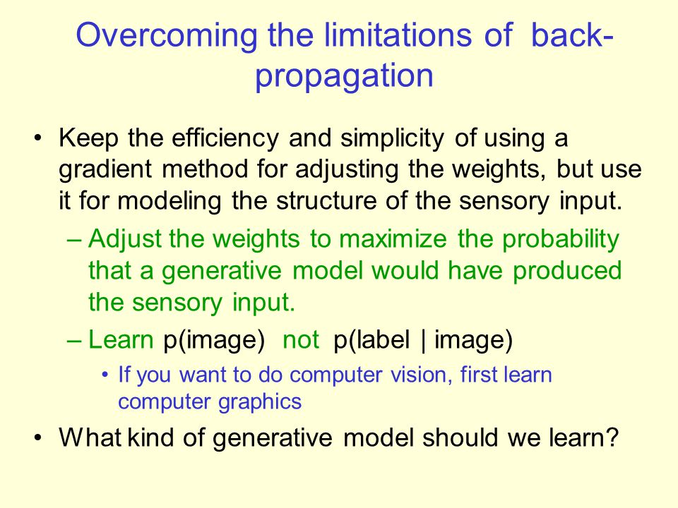 Overcoming the limitations of back-propagation