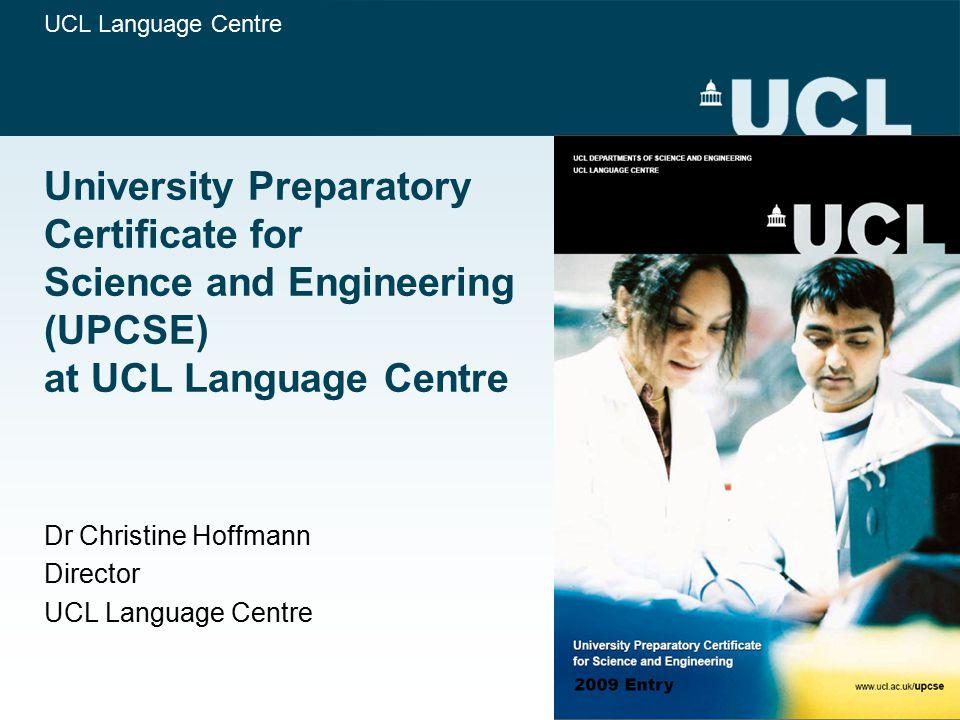 Dr Christine Hoffmann Director UCL Language Centre