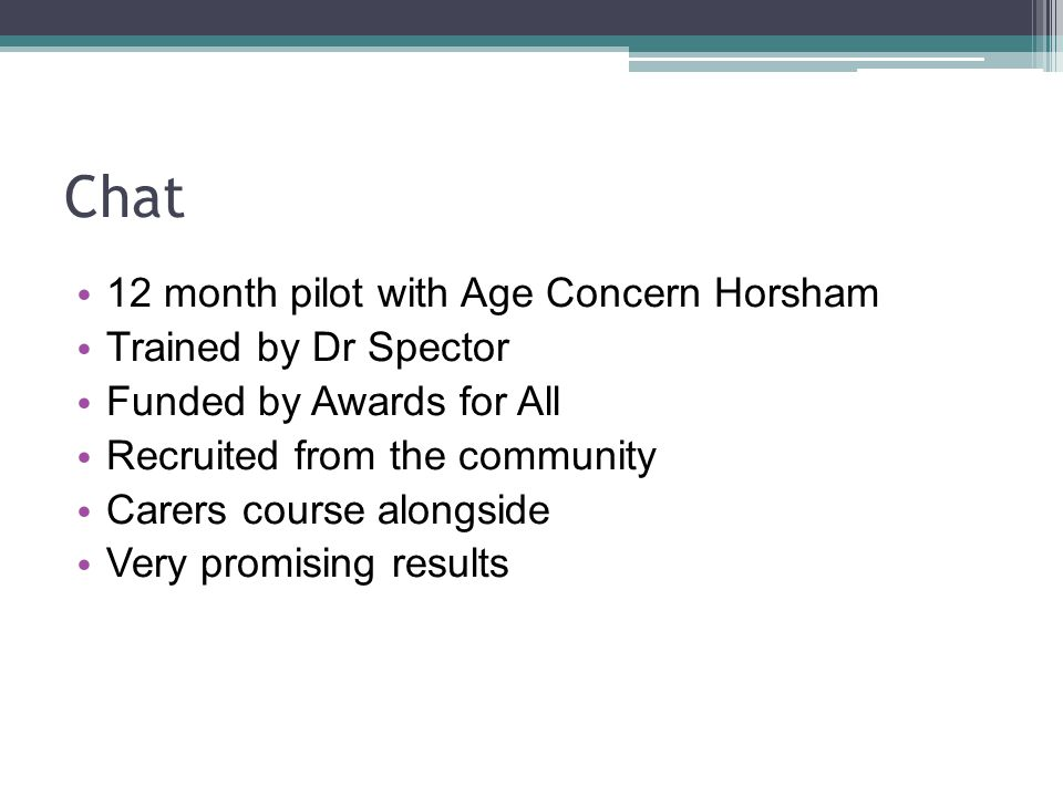 Chat 12 month pilot with Age Concern Horsham Trained by Dr Spector