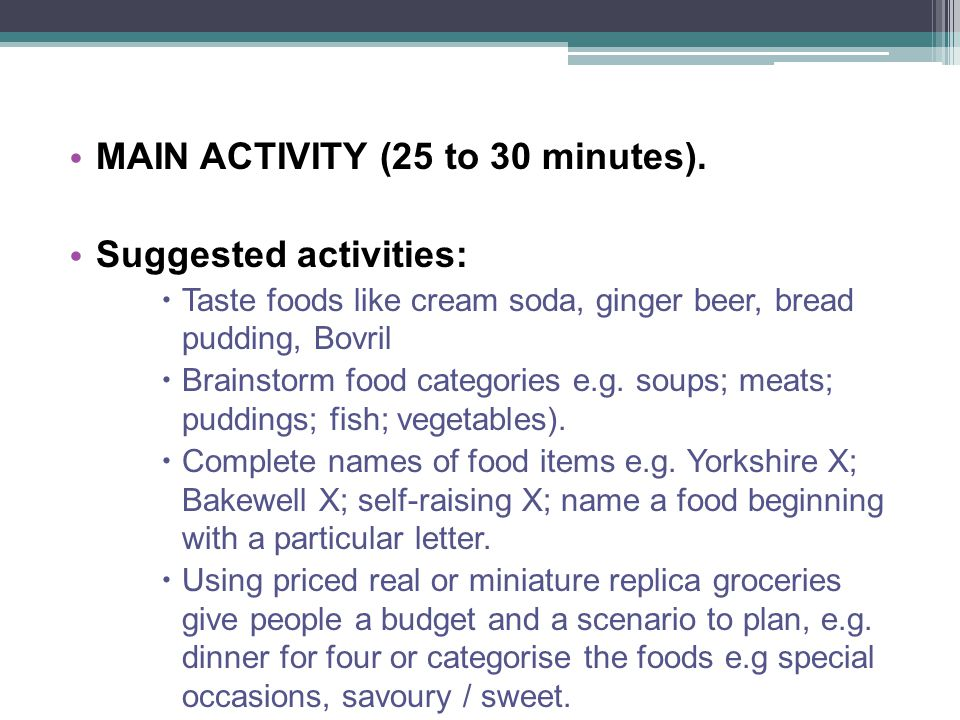 MAIN ACTIVITY (25 to 30 minutes). Suggested activities: