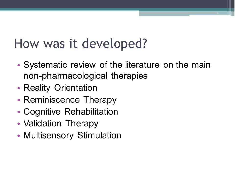 How was it developed Systematic review of the literature on the main non-pharmacological therapies.