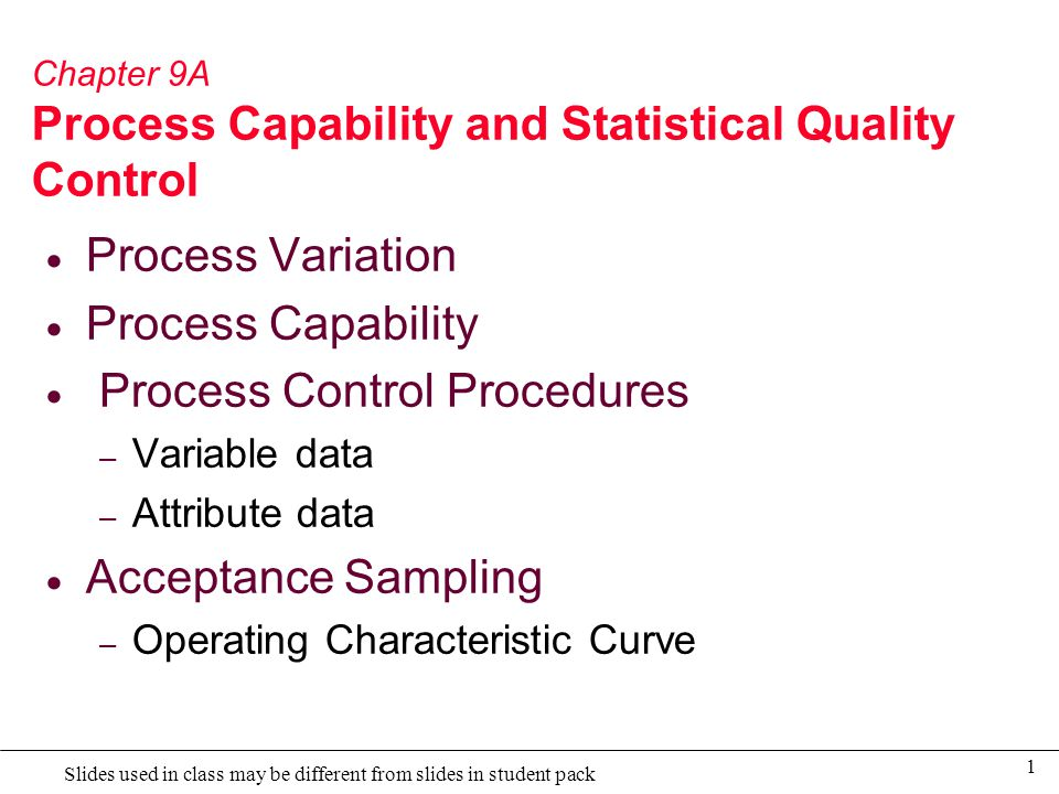 Chapter 9A Process Capability and Statistical Quality Control