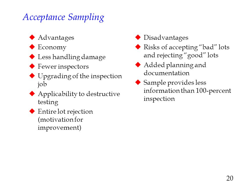 Acceptance Sampling Advantages Economy Less handling damage