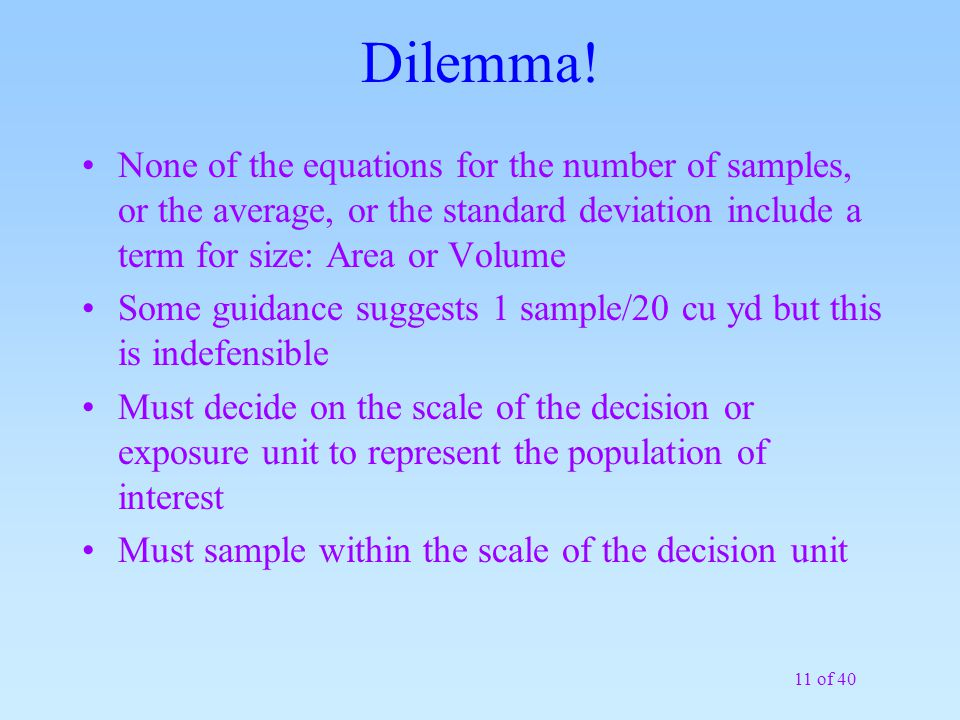 Dilemma! None of the equations for the number of samples, or the average, or the standard deviation include a term for size: Area or Volume.