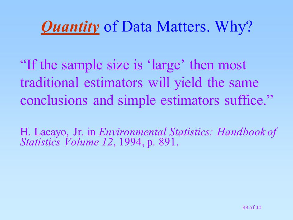 Quantity of Data Matters. Why