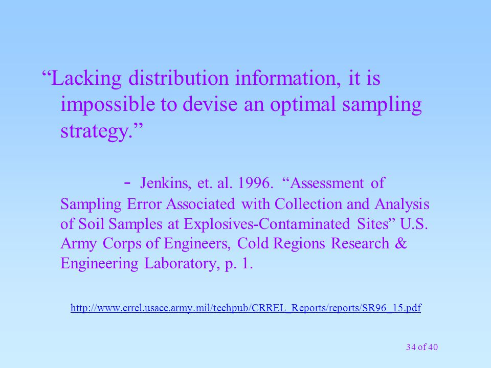 Lacking distribution information, it is impossible to devise an optimal sampling strategy.