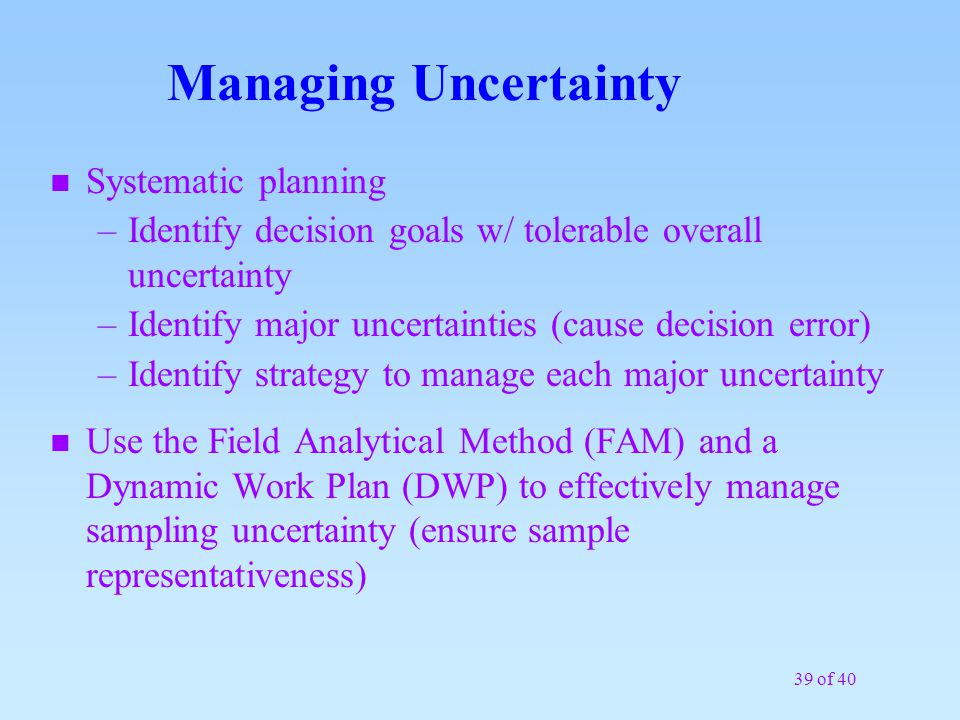 Managing Uncertainty Systematic planning