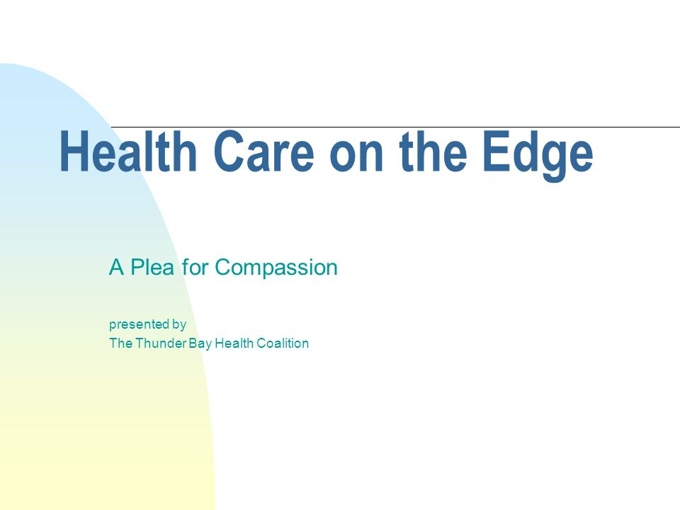A Plea for Compassion presented by The Thunder Bay Health Coalition