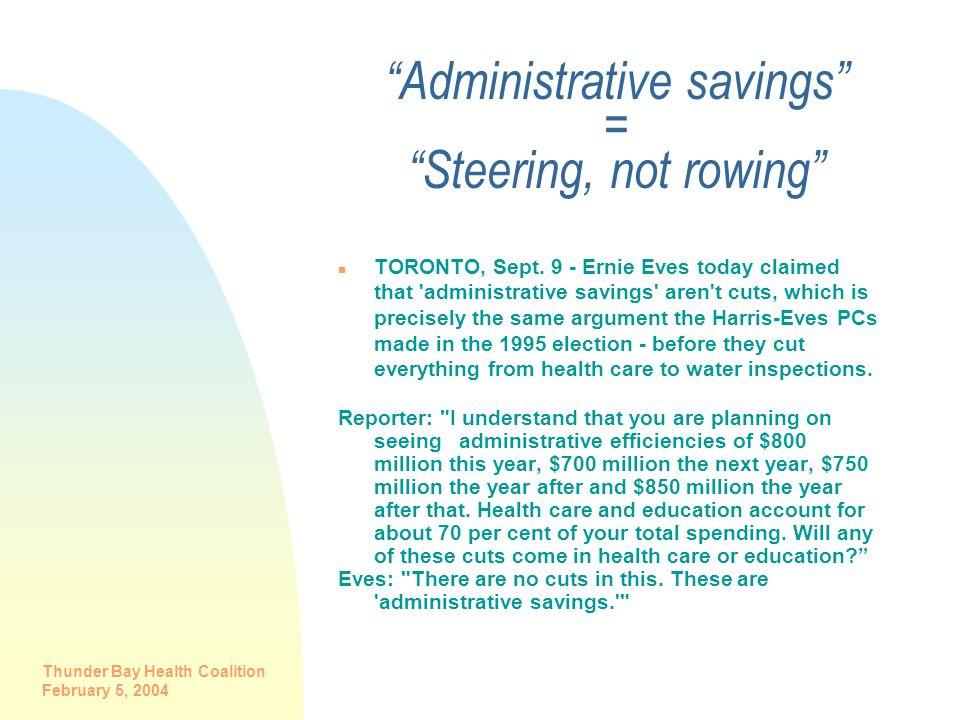 Administrative savings = Steering, not rowing
