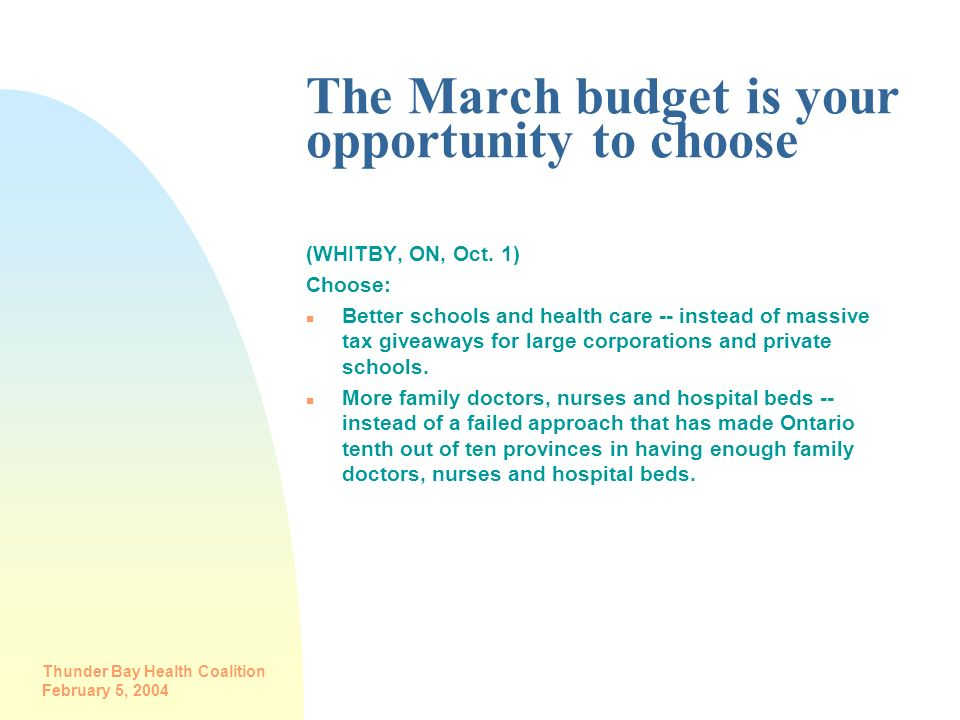 The March budget is your opportunity to choose