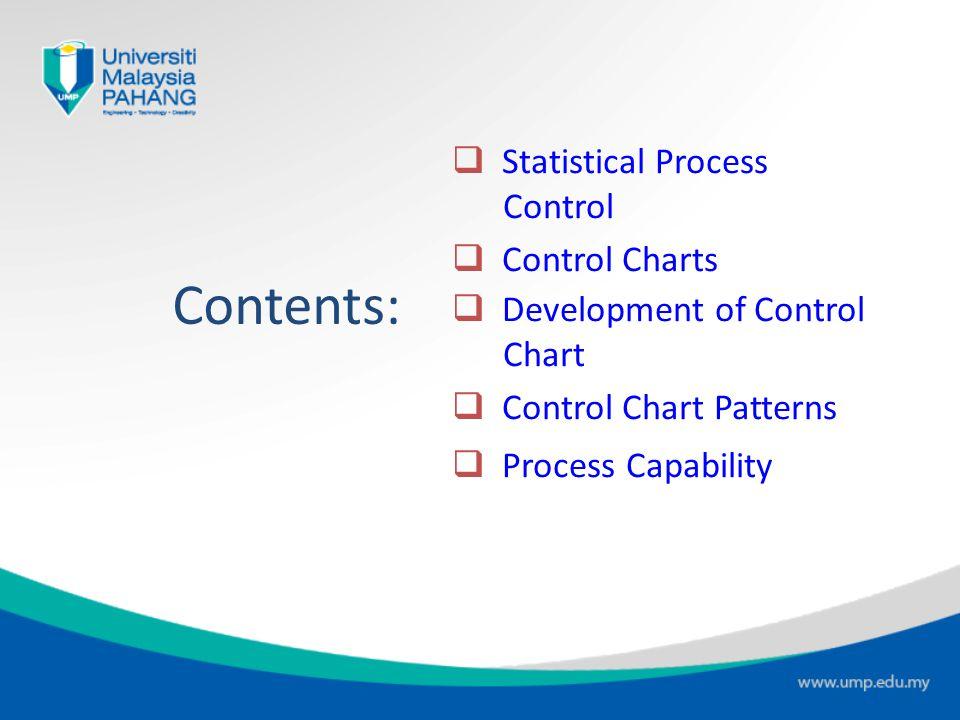 Contents: Statistical Process Control Control Charts