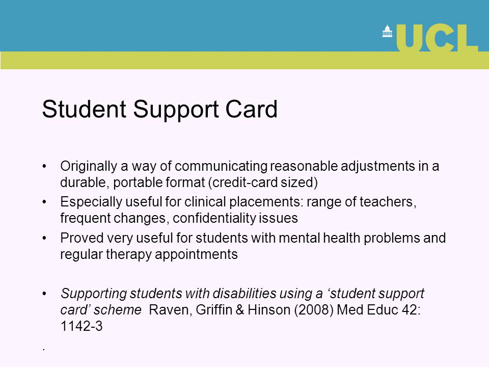Student Support Card Originally a way of communicating reasonable adjustments in a durable, portable format (credit-card sized)