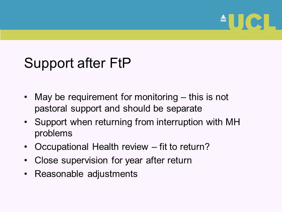 Support after FtP May be requirement for monitoring – this is not pastoral support and should be separate.