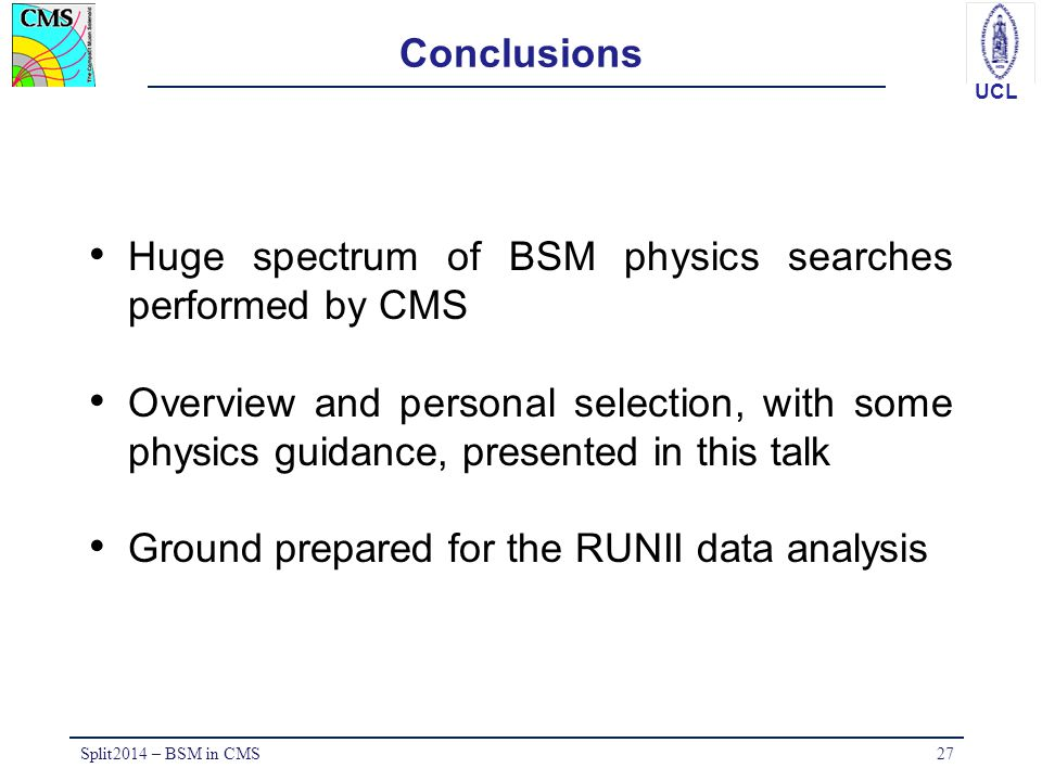 Huge spectrum of BSM physics searches performed by CMS