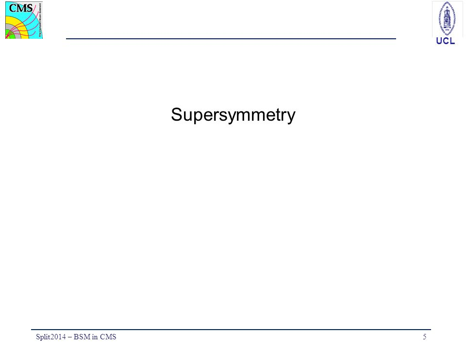 Supersymmetry Split2014 – BSM in CMS