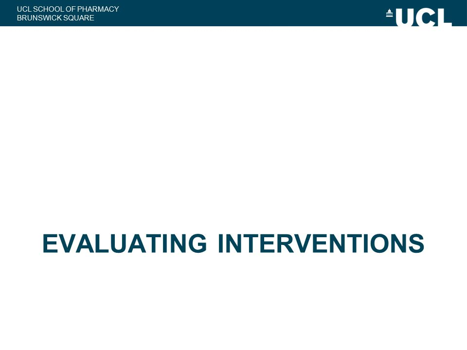 EVALUATING INTERVENTIONS