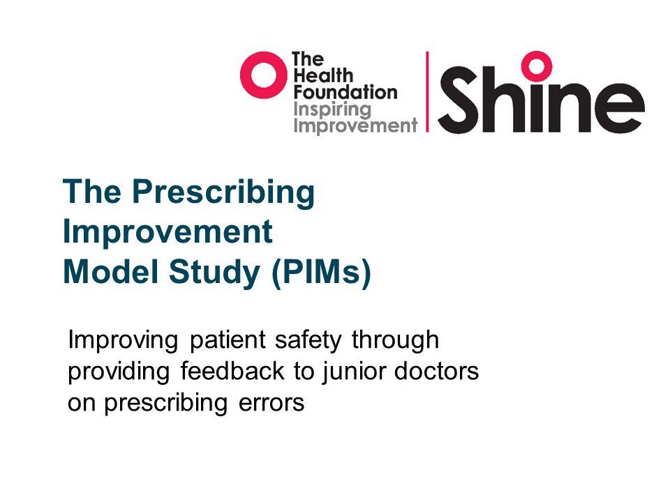 The Prescribing Improvement Model Study (PIMs)