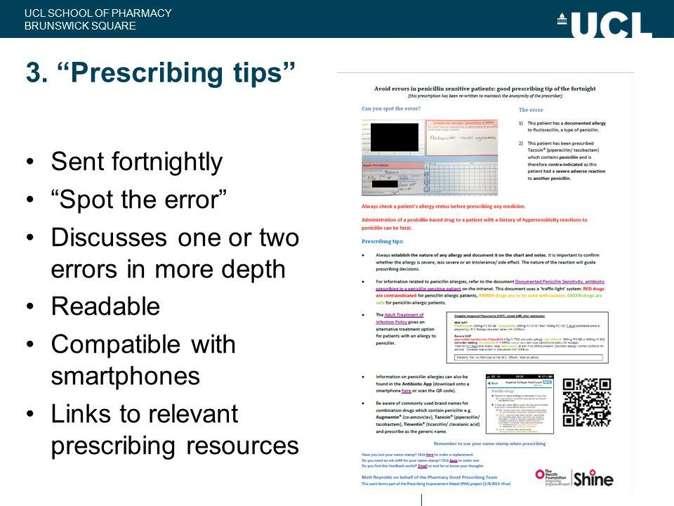 3. Prescribing tips Sent fortnightly Spot the error