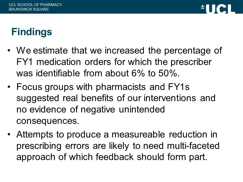 Findings We estimate that we increased the percentage of FY1 medication orders for which the prescriber was identifiable from about 6% to 50%.