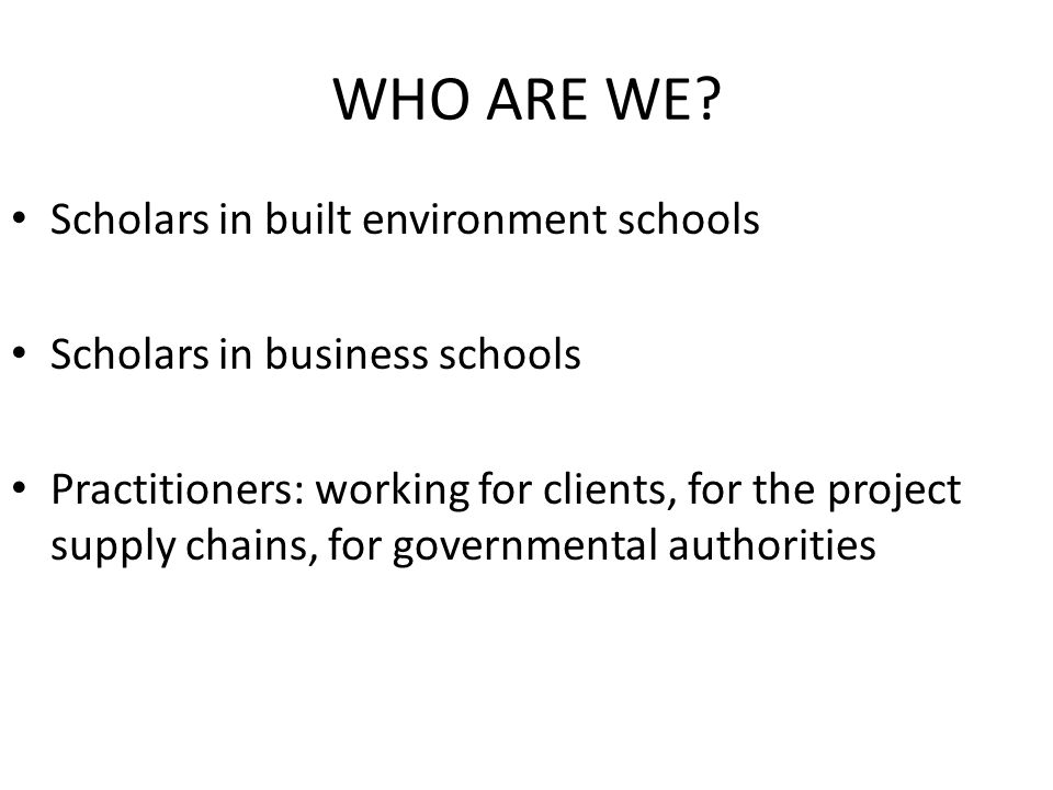 WHO ARE WE Scholars in built environment schools