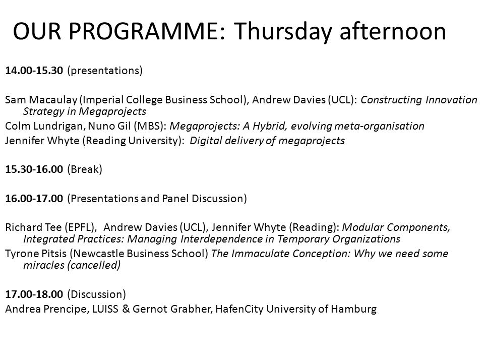 OUR PROGRAMME: Thursday afternoon