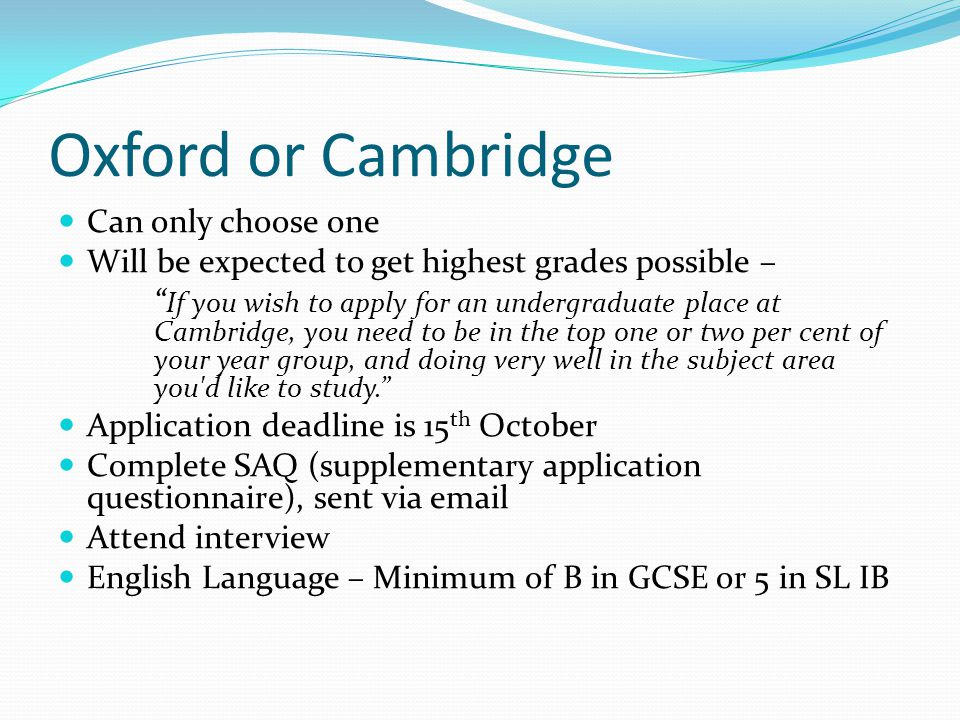 Oxford or Cambridge Can only choose one