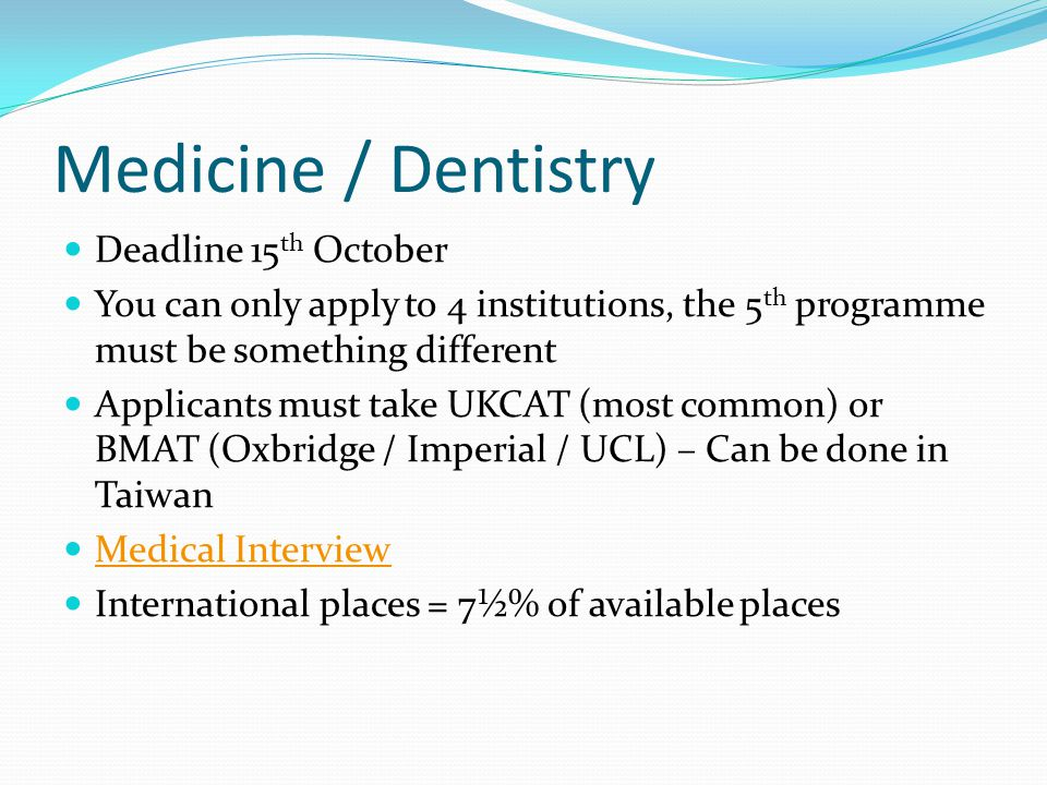 Medicine / Dentistry Deadline 15th October