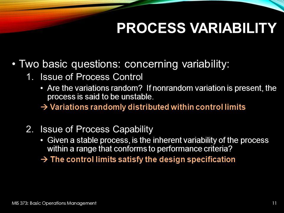Process Variability Two basic questions: concerning variability: