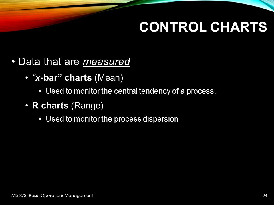 Control Charts Data that are measured x-bar charts (Mean)