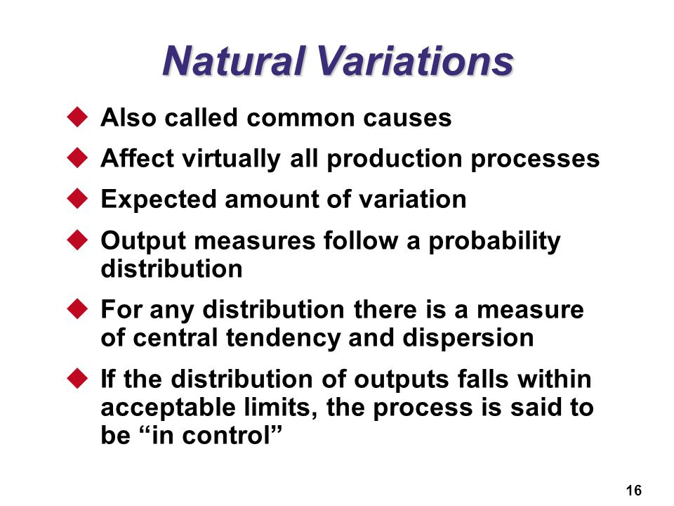 Natural Variations Also called common causes