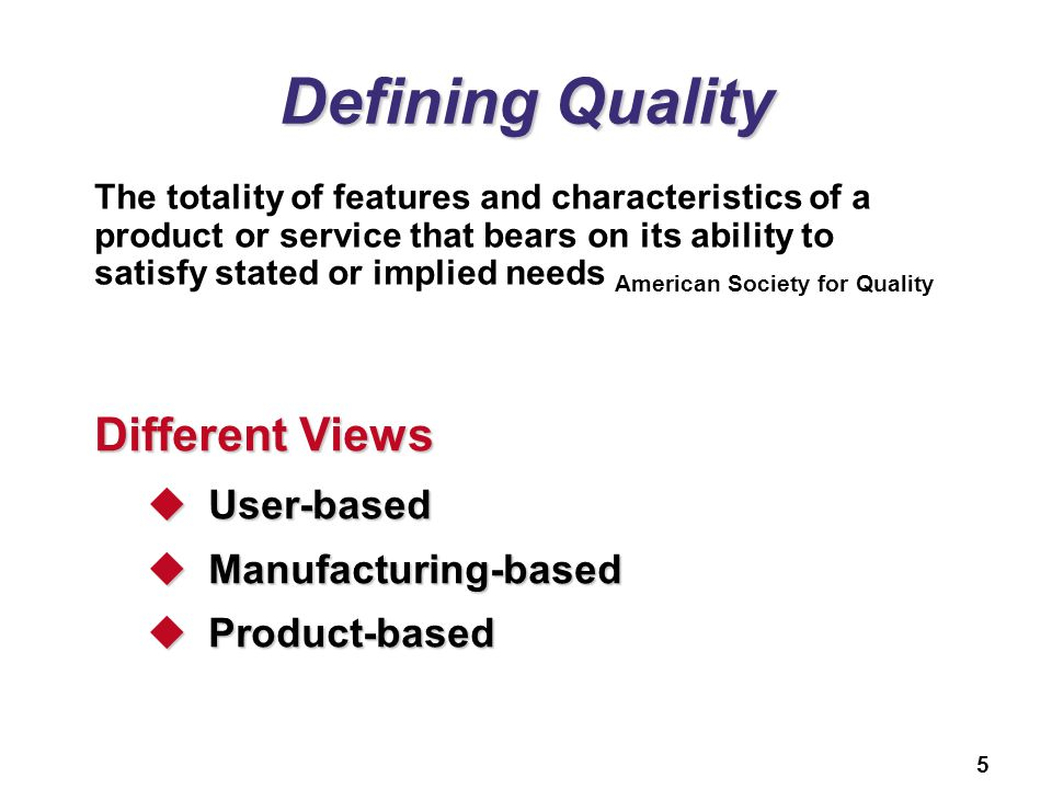 Defining Quality Different Views User-based Manufacturing-based