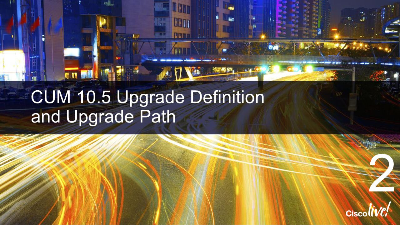 CUM 10.5 Upgrade Definition and Upgrade Path
