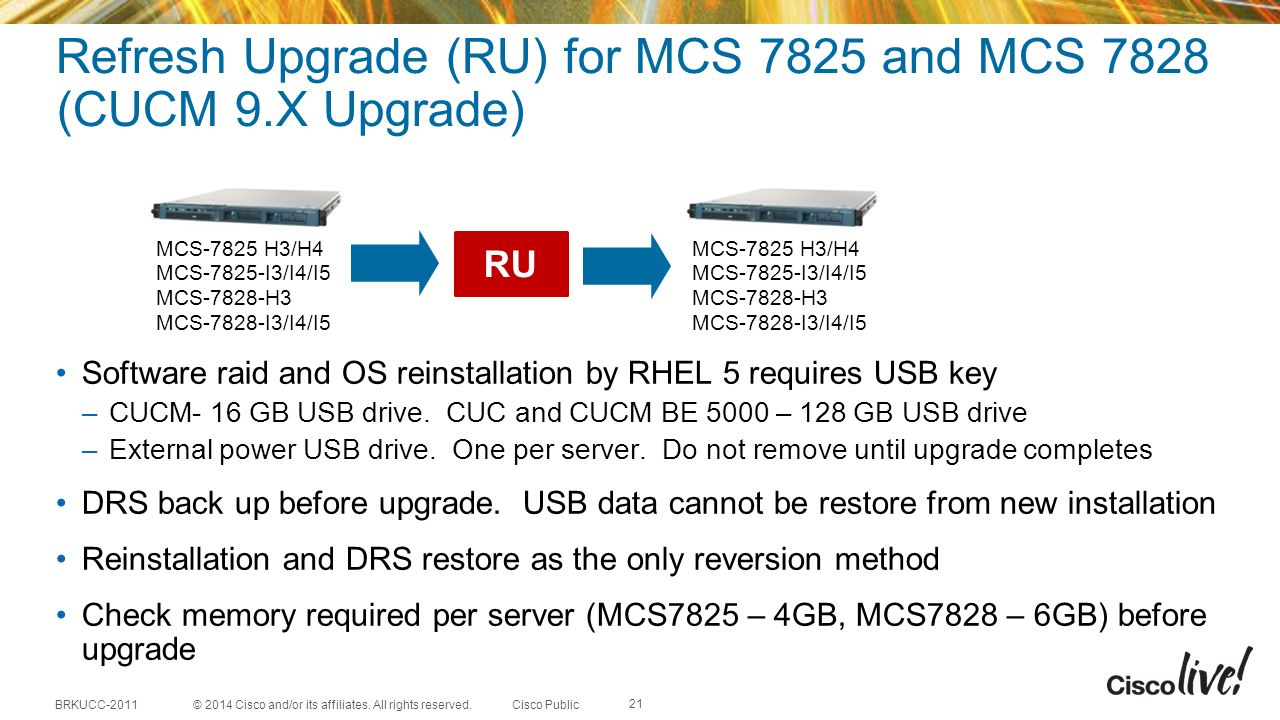 Refresh Upgrade (RU) for MCS 7825 and MCS 7828 (CUCM 9.X Upgrade)