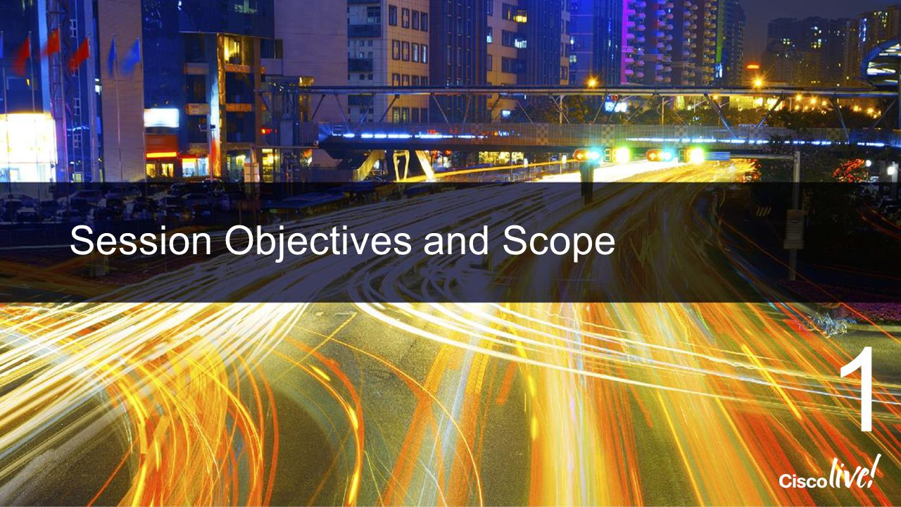 Session Objectives and Scope